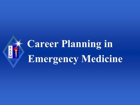 Career Planning in Emergency Medicine. Society for Academic Emergency Medicine ObjectivesObjectives u Entering the job market u Tips for an effective.