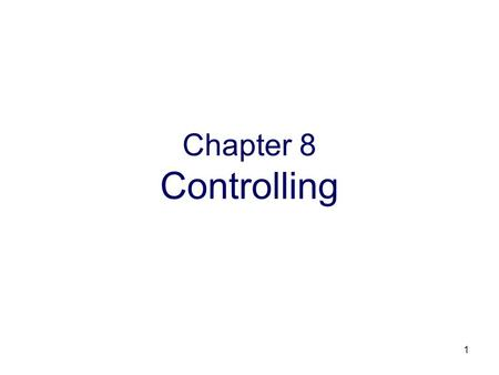 1 Chapter 8 Controlling. 2 Advanced Organizer 3 Chapter Objective Describe some of the important elements for establishing financial controls Explain.
