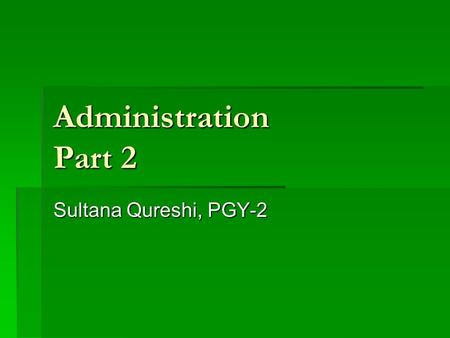 Administration Part 2 Sultana Qureshi, PGY-2. Outline Role of the Medical Director Role of the Medical Director Patient Complaints Patient Complaints.