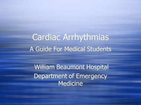 Cardiac Arrhythmias A Guide For <strong>Medical</strong> Students