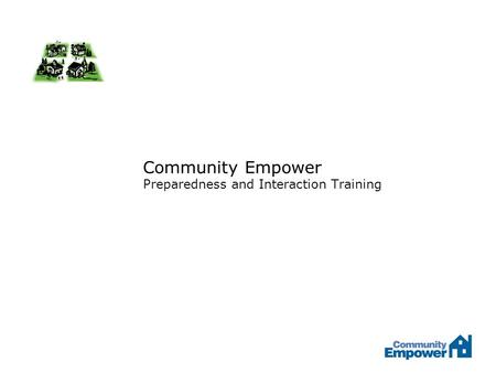 Community Empower Preparedness and Interaction Training.