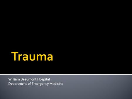 William Beaumont Hospital Department of Emergency Medicine.