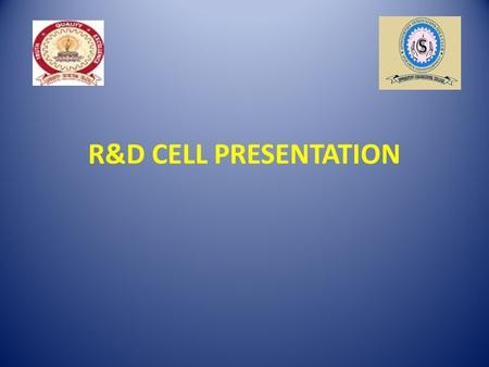 R&D CELL PRESENTATION. CONTENTS NEED OF R&D CELL ABOUT US VISION AND MISSON R&D CELL OBJECTIVES R&D STRATEGIC PLAN RESEARCH AREAS OF INTEREST R&D MEMBERS.