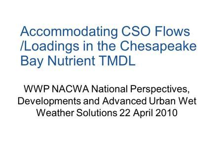 Accommodating CSO Flows /Loadings in the Chesapeake Bay Nutrient TMDL