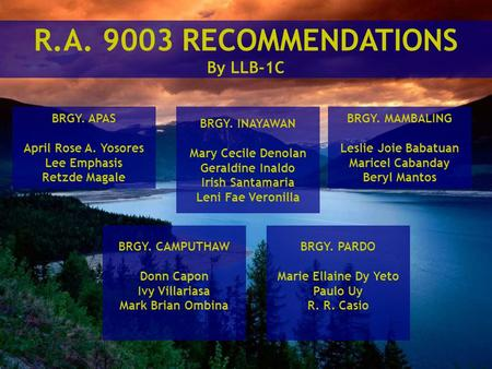 R.A. 9003 RECOMMENDATIONS By LLB-1C BRGY. APAS April Rose A. Yosores Lee Emphasis Retzde Magale BRGY. INAYAWAN Mary Cecile Denolan Geraldine Inaldo Irish.
