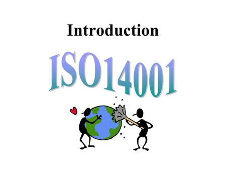 Introduction. What is ISO14001? A documented system of all impacts a company are having on the environment. A detailed strategy to reduce these impacts.