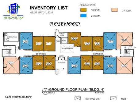 INVENTORY LIST 24 SQ.M. 18 SQ.M. 30 SQ.M. REGULAR UNITS Reserved UnitHold AS OF MAY 31, 2010 S&M MASTER COPY ROSEWOOD.