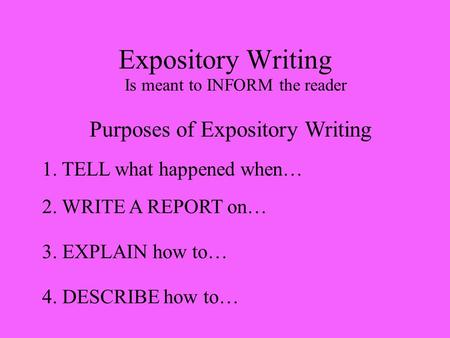 Purposes of Expository Writing