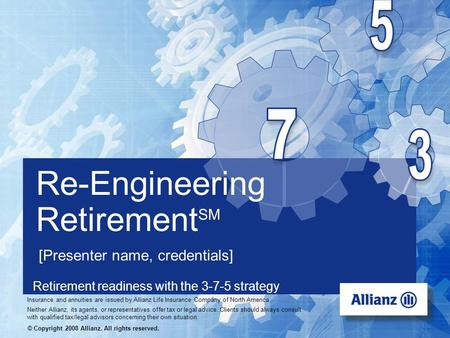 USA-1274a (R-8/2007) For Broker/Dealer use only – Not for use with the public. Retirement readiness with the 3-7-5 strategy Re-Engineering Retirement SM.