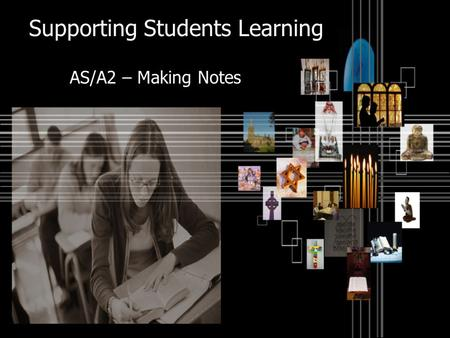 AS/A2 – Making Notes Supporting Students Learning.