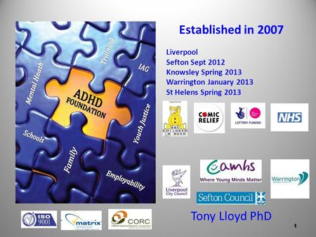 Established in 2007 Tony Lloyd PhD Liverpool Sefton Sept 2012