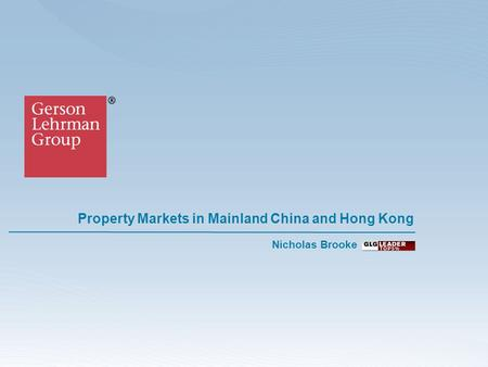 Property Markets in Mainland China and Hong Kong Nicholas Brooke.