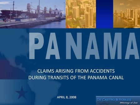 CLAIMS ARISING FROM ACCIDENTS DURING TRANSITS OF THE PANAMA CANAL APRIL 8, 2008.