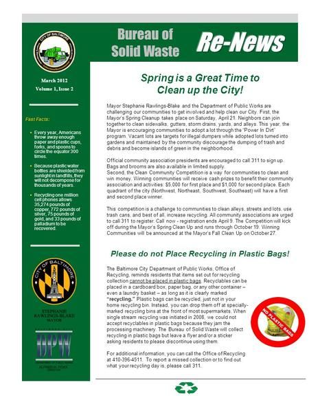 March 2012 Volume 1, Issue 2 Bureau of Solid Waste Spring is a Great Time to Clean up the City! Mayor Stephanie Rawlings-Blake and the Department of Public.