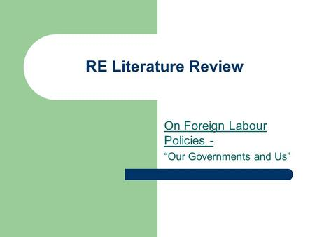 RE Literature Review On Foreign Labour Policies - Our Governments and Us.