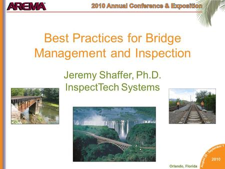 Best Practices for Bridge Management and Inspection Jeremy Shaffer, Ph.D. InspectTech Systems.