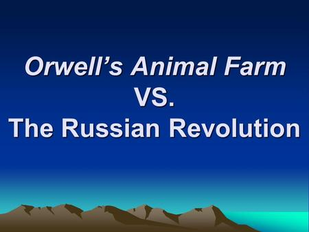 Orwells Animal Farm VS. The Russian Revolution. In the early 1900s, Russia was in an appalling state of poverty while the Csar lived in luxury. There.