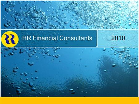 RR Financial Consultants Ltd Group Presentation Private & Confidential RR Financial Consultants 2010.