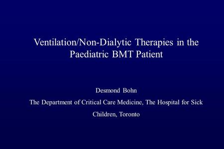 Ventilation/Non-Dialytic Therapies in the Paediatric BMT Patient