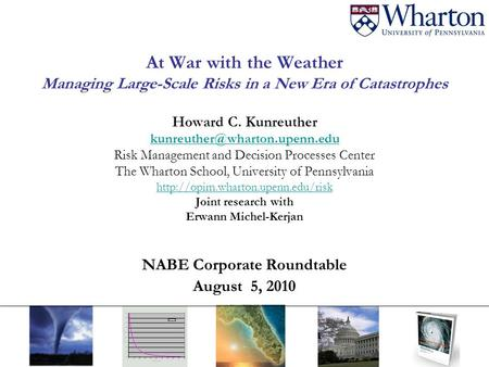At War with the Weather Managing Large-Scale Risks in a New Era of Catastrophes Howard C. Kunreuther Risk Management and Decision.