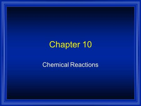 Chapter 10 Chemical Reactions. An equation Describes a reaction Must be balanced to follow the Law of Conservation of Mass Can only be balanced by changing.