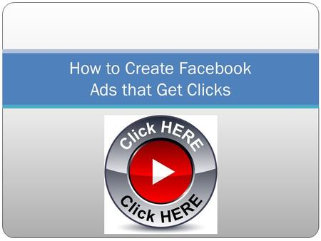 How to Create Facebook Ads that Get Clicks. Welcome When creating ads... Facebook isnt unique…they just use different formatting guides It all boils down.