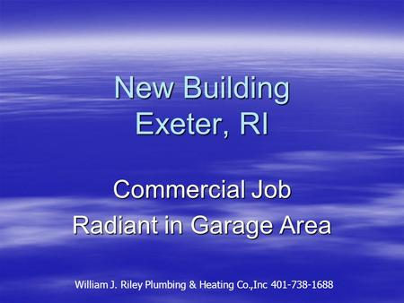 New Building Exeter, RI Commercial Job Radiant in Garage Area William J. Riley Plumbing & Heating Co.,Inc 401-738-1688.