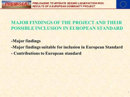 1 MAJOR FINDINGS OF THE PROJECT AND THEIR POSSIBLE INCLUSION IN EUROPEAN STANDARD -Major findings -Major findings suitable for inclusion in European Standard.