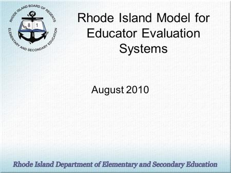 Rhode Island Model for Educator Evaluation Systems August 2010.