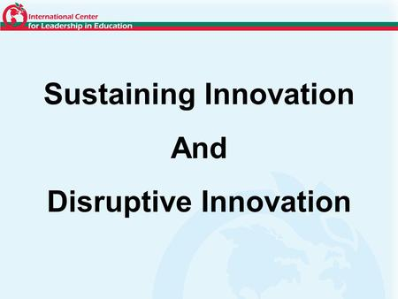 Sustaining Innovation And Disruptive Innovation. SystemInnovation.