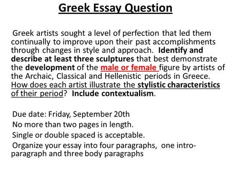 ancient in a relatively short year span from  greek essay question greek artists sought a level of perfection that led them continually to improve