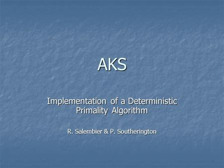 AKS Implementation of a Deterministic Primality Algorithm