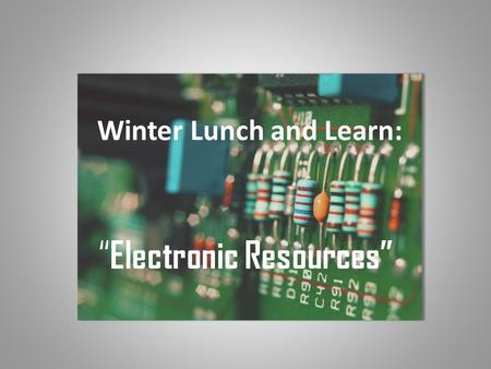 Winter Lunch and Learn: Electronic Resources. Its all at your fingertips… Private RP Webpage Monthly Reports Donor Listings Poster Samples New RP Information.