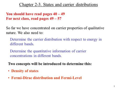1 Chapter 2-3. States and carrier distributions Determine the carrier distribution with respect to energy in different bands. Determine the quantitative.