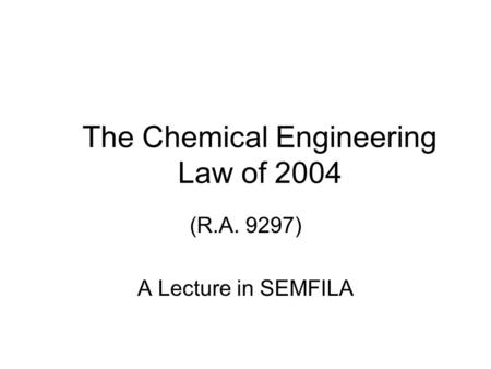 The Chemical Engineering Law of 2004