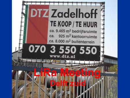 LiRa Meeting Delft zuid. Schie oevers, industrial area in decline ….