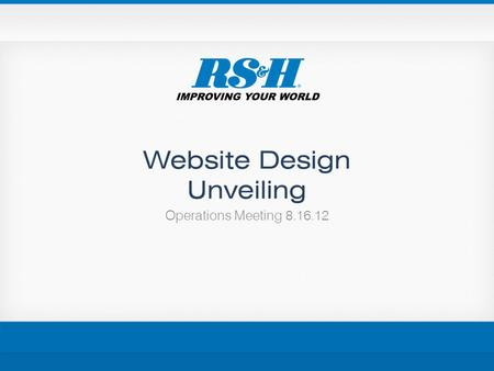 Website Design Unveiling Operations Meeting 8.16.12.
