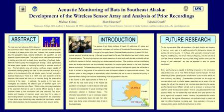 Acoustic Monitoring of Bats in Southeast Alaska: Development of the Wireless Sensor Array and Analysis of Prior Recordings Michael Glista 1 Matt Heavner.