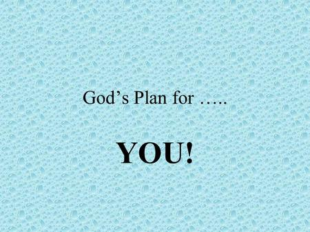 Gods Plan for ….. YOU!. choice What are your choices …. Who to date Friends Yr 10 subjects GCSES University Who to marry …