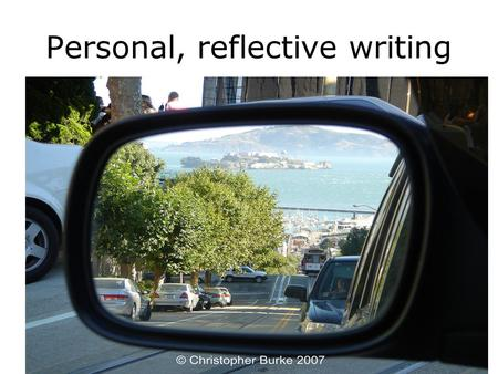 Personal, reflective writing. How to do it Think about a time when you felt beastly. Write about this time, remembering to include your thoughts and feelings.