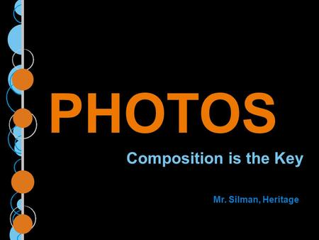 PHOTOS Composition is the Key Mr. Silman, Heritage.