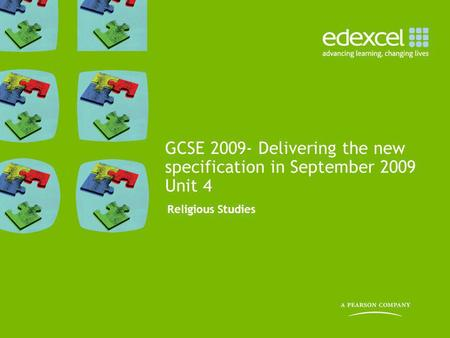 Religious Studies GCSE 2009- Delivering the new specification in September 2009 Unit 4.