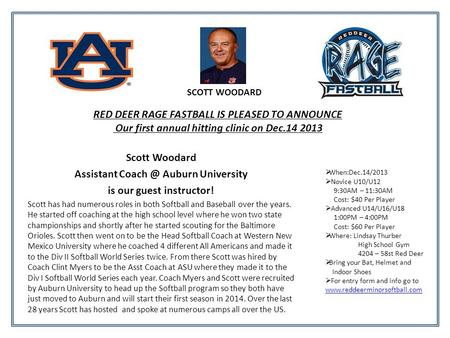 RED DEER RAGE FASTBALL IS PLEASED TO ANNOUNCE Our first annual hitting clinic on Dec.14 2013 Scott Woodard Assistant Auburn University is our guest.