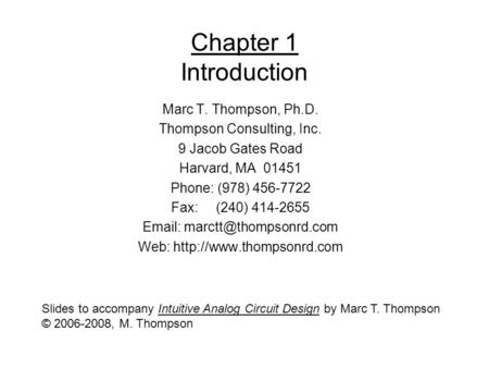 Chapter 1 Introduction Marc T. Thompson, Ph.D. Thompson Consulting, Inc. 9 Jacob Gates Road Harvard, MA 01451 Phone: (978) 456-7722 Fax: (240) 414-2655.