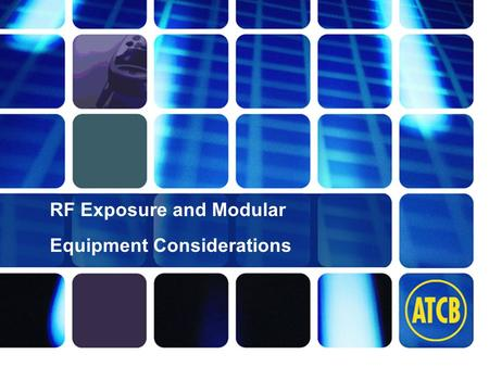 Washington Laboratories (301) 417-0220 web: www.wll.com7560 Lindbergh Dr. Gaithersburg, MD 20879 RF Exposure and Modular Equipment Considerations.