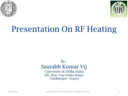 Presentation on RF Heating by - Saurabh Kumar Vij