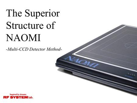 The Superior Structure of NAOMI -Multi-CCD Detector Method-