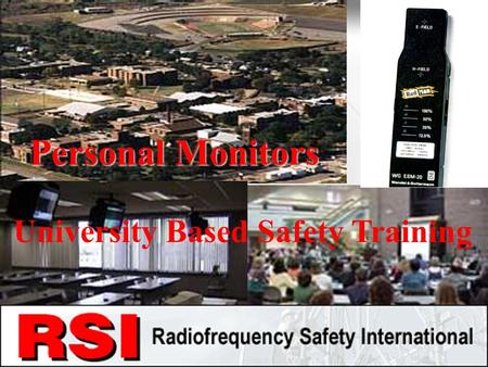 CONFIDENTIAL R.S.I. CORPORATION University Based Safety Training Personal Monitors.