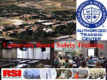 University Based Safety Training. RSI Foundation RSI Foundation has been established as a nonprofit organization whos objective is to provide safety through.