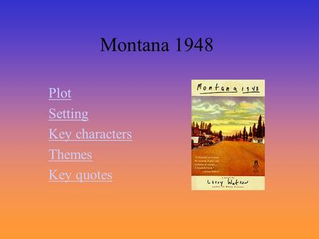 Montana 1948 Plot Setting Key characters Themes Key quotes.